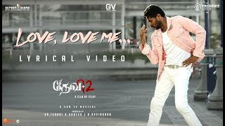 Devi 2 - Love, Love Me Lyrical Song Video