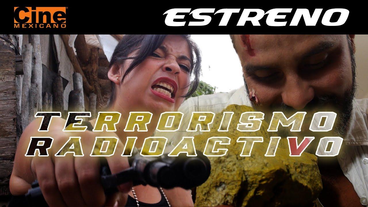 Terrorismo Radioactivo | Estreno 29 de Julio en Cine Mexicano