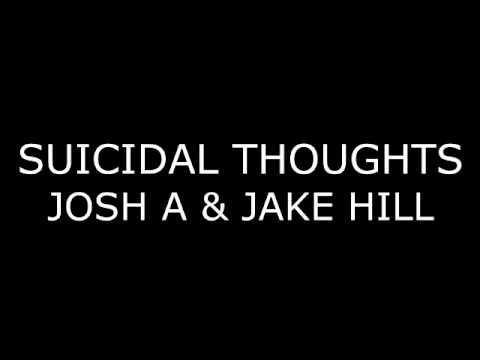 Josh A & Jake Hill - Suicidal Thoughts (Lyrics)