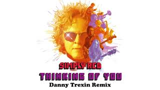 Baixar Simply Red - Thinking of You (Danny Trexin Remix)