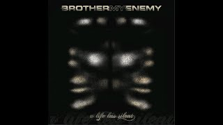 Brother My Enemy - Pray For Me