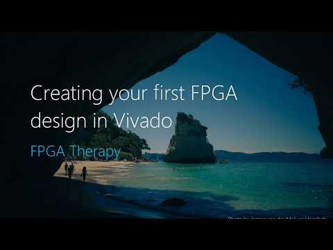 Creating your first FPGA design in Vivado