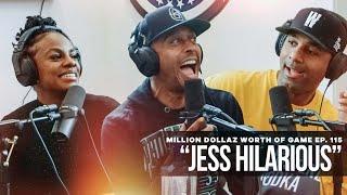 Jess Hilarious: Million Dollaz Worth of Game Ep. 115
