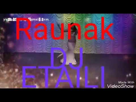 Raunak  DJ NO  1 ETAILI