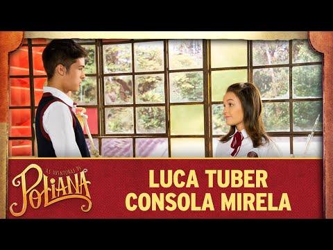 Luca Tuber consola Mirela após fora de Guilherme | As Aventuras de Poliana