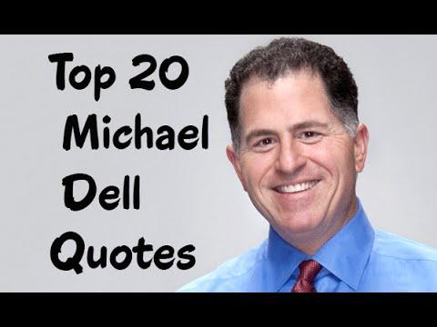 Top 20 Michael Dell Quotes - The American business magnate, investor& philanthropist