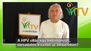 A HPV oltás egy tudományos, társadalmi kísérlet az embereken? - Dr. Taraczközi István, Jakab István