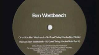 Ben Westbeech - So good today (Yoruba suite remix)