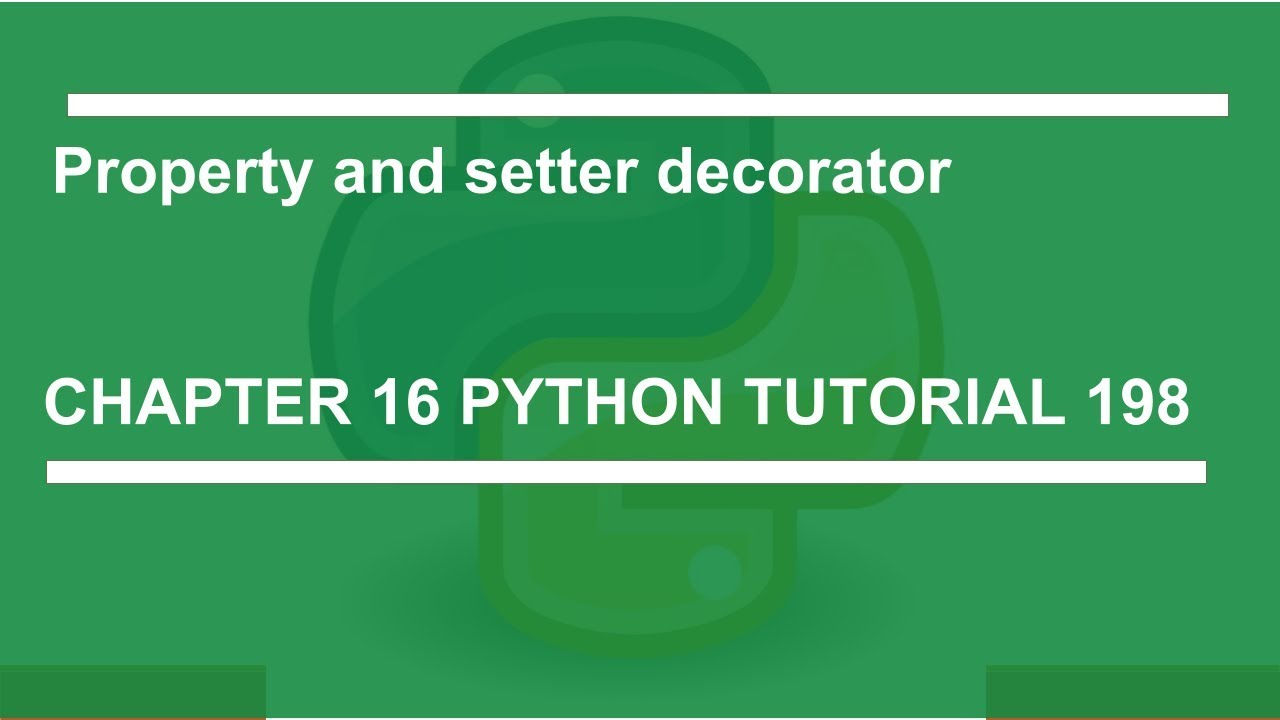 Oop Property And Setter Decorator Python Tutorial 198 Youtube