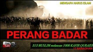 PERANG BADAR || 313 Muslim melawan 1000 Kafir Quraisy