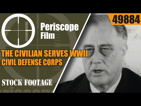 THE CIVILIAN SERVES   WWII CIVIL DEFENSE CORPS  PROMOTIONAL FILM 49884
