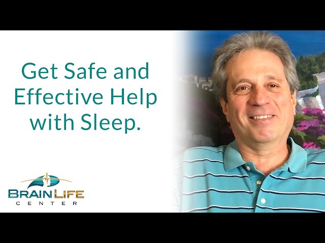 Get Safe and Effective help with Sleep