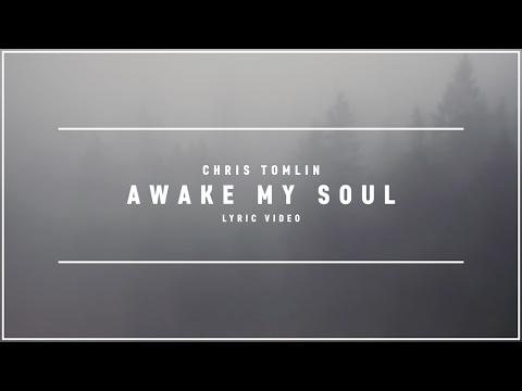 CHRIS TOMLIN - Awake My Soul (Lyric Video)