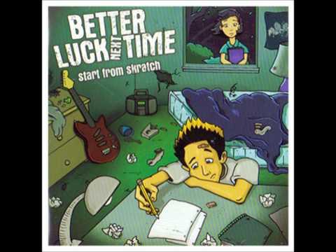 Better Luck Next Time- Let it Go( Lyrics in Description)
