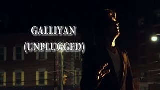 Galliyan (Unplugged) - Ek Villain Ft. Saram J