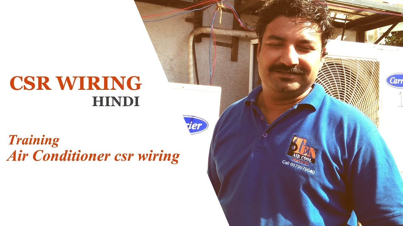 e5ded6a4920 Training Air Conditioner csr wiring - HINDI (Air condenser repair and services  mumbai Mira road)