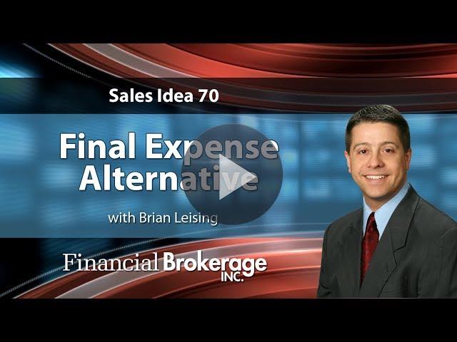Sales Idea 70 -  Final Expense Alternative