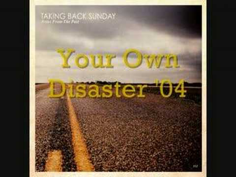 Taking Back Sunday-Your Own Disaster '04