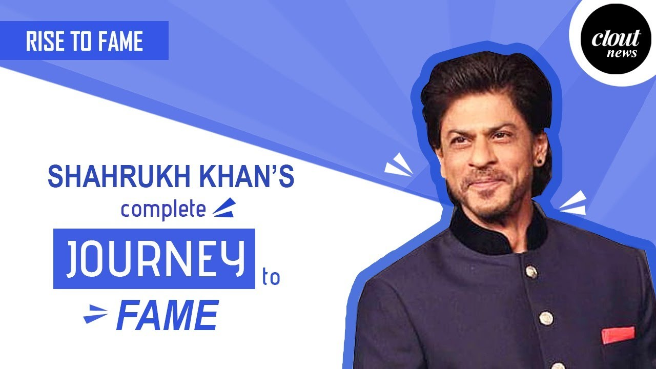 Shah Rukh Khan's complete journey to fame - Rise To Fame | Clout News