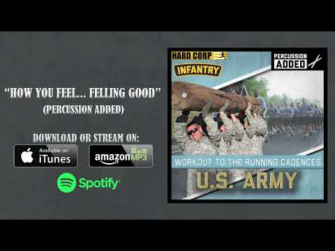 How You Feel... Feeling Good (Army Cadence - Percussion)