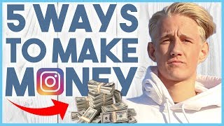 🤑 5 EASY WAYS YOU CAN MAKE MONEY ON INSTAGRAM IN 2018 (AFTER ALGORITHM CHANGES) 🤑