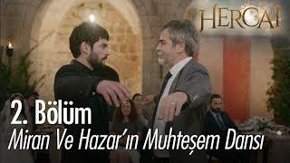 Miran ve Hazar'ın muhteşem dansı - Hercai 2. Bölüm