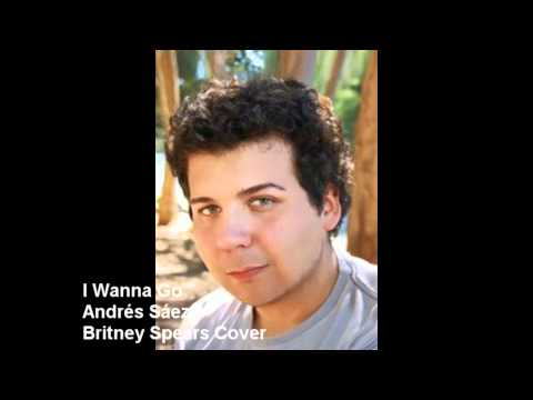 I Wanna Go - Andrés Sáez (Britney Spears Cover) + DOWNLOAD