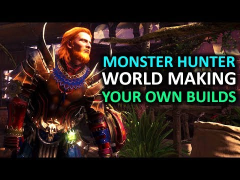 Monster Hunter World Tips - Making Your Own Builds