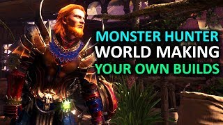Monster Hunter World Tips - Making Your Own Builds
