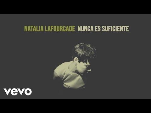 Natalia Lafourcade - Nunca Es Suficiente (Audio)