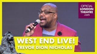 West End LIVE: Trevor Dion Nicholas