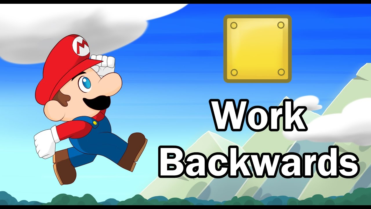 Super Mario Maker - Work Backwards [Spoilers!]