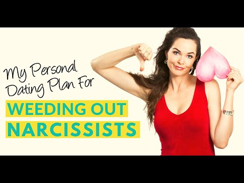 My Personal Dating Plan For Weeding Out Narcissists
