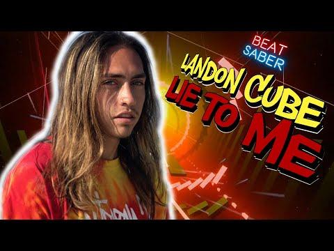 Landon Cube - Lie To Me - Beat Saber