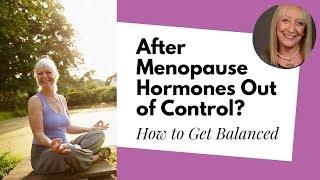 الحلول الطبيعية للحصول على الهرمونات الخاصة بك مرة أخرى في التوازن بعد انقطاع الطمث