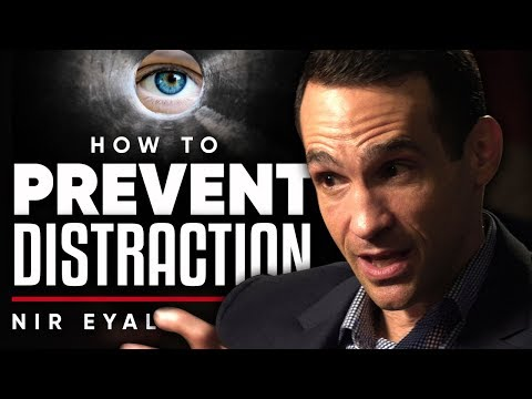 NIR EYAL - PREVENT DISTRACTION: How To Stop Distraction From Taking Control | London Real
