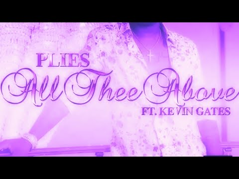 Plies - All Thee Above Ft Kevin Gates Screwed & Chopped DJ DLoskii