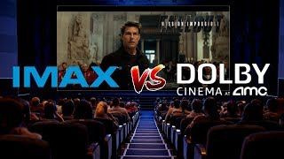 IMAX vs Dolby Cinema - Mission Impossible: Fallout