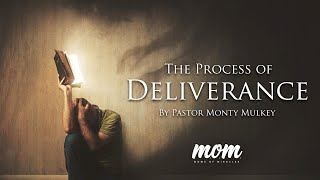 The Process of Deliverance