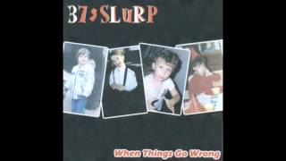 Watch 37 Slurp I Dont Wanna Grow Up video