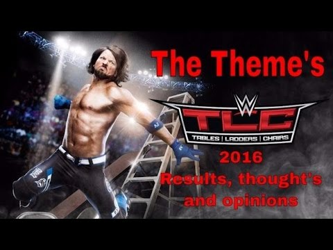 The Theme's WWE TLC 2016 Results, thoughts and opinions