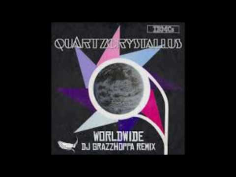 Quartzcrystallus Worldwide DJ Grazzhoppa Remix
