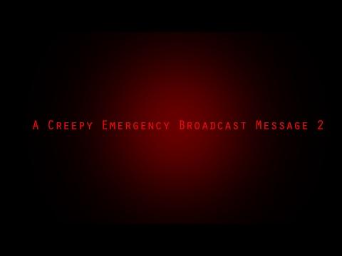 A Creepy Emergency Broadcast Message 2...