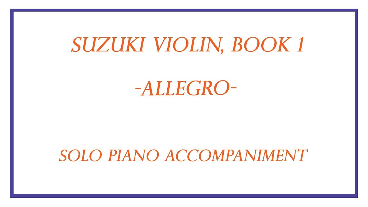 suzuki violin book 1 allegro piano ac paniment youtube