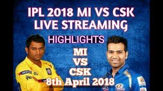 MI VS CSK Live Streaming || IPL 2018 || Match Highlights, ScoreCard, Result
