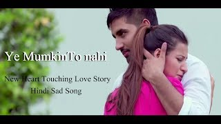 Ye Mumkin To nahi New | New Heart Touching Love Story | Hindi Sad Song
