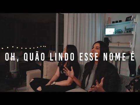 WHAT A BEAUTIFUL NAME | OH, QUÃO LINDO ESSE NOME É - Home Session 4/4