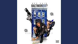 Dey Said Baltimoreee