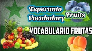 Esperanto Vocabulary Fruits / Vocabulario Frutas