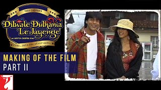 DDLJ Making Of The Film - Part II | Aditya Chopra | Shah Rukh Khan | Kajol